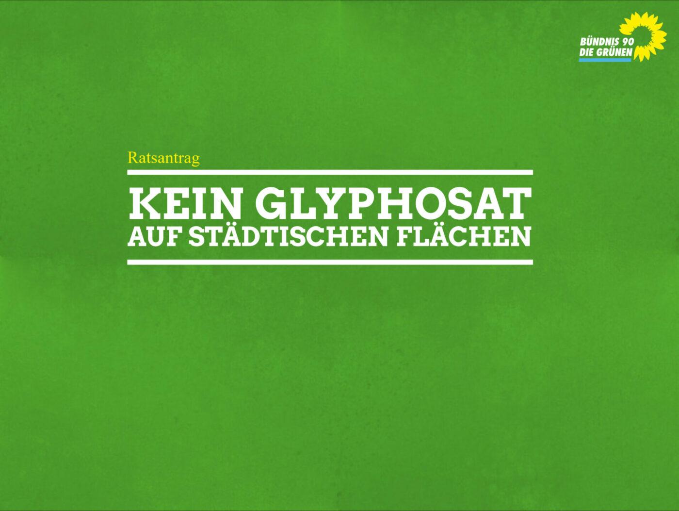 Ratsantrag: Kein Glyphosat auf städtischen Flächen